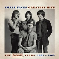 Greatest Hits - The Immediate Years 1967-1969 — Small Faces