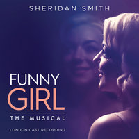«Смешная девчонка» — Sheridan Smith, Original London Cast Of Funny Girl