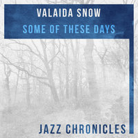 Some of These Days — Valaida Snow