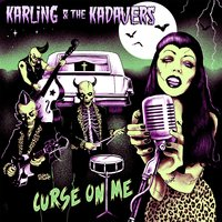 Curse on Me — Karling & the Kadavers