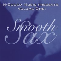 N-Coded Presents Volume One: Smooth Sax — N-Coded Music