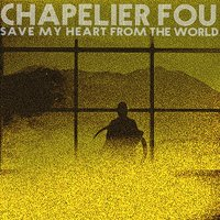 Save My Heart from the World — Mutant, Chapelier Fou, Frantic