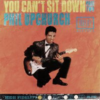You Can't Sit Down — Phil Upchurch Combo