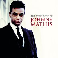 The Very Best Of Johnny Mathis — Фредерик Лоу, Леонард Бернстайн, Johnny Mathis