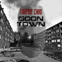 GoonTown — Trapbo Chad