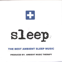 Sleep: Ambient Sleep Therapy 4 — Ambient Music Therapy
