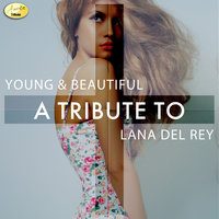 Young & Beautiful - A Tribute to Lana Del Rey — Ameritz - Tributes