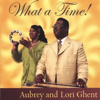 What A Time! — Aubrey and Lori Ghent