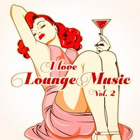 I Love Lounge Music, Vol. 2 (35 Lounge Chillout Beats) — Electro Lounge All Stars