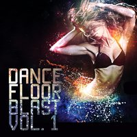 Dancefloor Blast, Vol. 1 — сборник