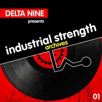 Industrial Strength Archives: Delta 9 Presents — сборник