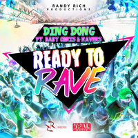 Ready to Rave - Single — Ding Dong, Baby Chris, Ravers