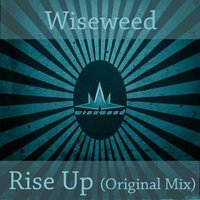 Rise Up — Wiseweed
