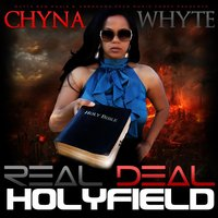 Real Deal Holyfield — Chyna Whyte