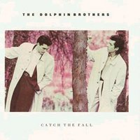 Catch The Fall — The Dolphin Brothers