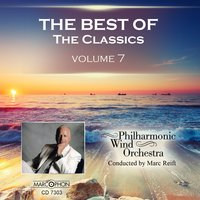 The Best Of The Classics Volume 7 — Philharmonic Wind Orchestra & Marc Reift