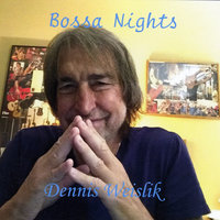 Bossa Nights — Dennis Weislik