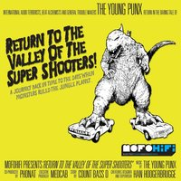 Return to the Valley of the Super Shooters — The Young Punx