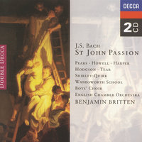 Bach, J.S.: Johannes-Passion — Sir Peter Pears, Wandsworth School Boys Choir, English Chamber Orchestra, Бенджамин Бриттен