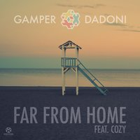 Far from Home — Gamper & Dadoni, Cozy