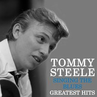 Singing the Blues - Tommy Steele's Greatest Hits — Tommy Steele