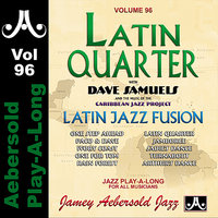 Latin Quarter - Volume 96 — Jamey Aebersold Play-A-Long, Ruben Rodriguez, Dave Samuels, Richie Flores, Mark Walker, Steve Kahn
