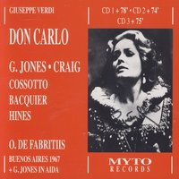 Giuseppe Verdi: Don Carlo — Gwyneth Jones, Charles Craig, Gabriel Bacquier, Fiorenza Cossotto, Jerome Hines, William Wildermann, Orchestra e Coro del Teatro Colon, Oliviero De Fabritiis