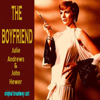 The Boyfriend - Original Broadway Cast — Julie Andrews