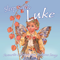 Sleep Softly Luke - Lullabies and Sleepy Songs — Eric Quiram, Julia Plaut, Ingrid DuMosch, The London Fox Players, Frank McConnell
