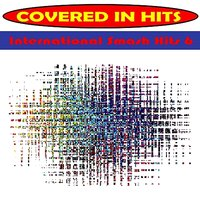 International Smash Hits 6 — Covered in Hits