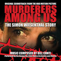 Murderers Among Us: The Simon Wiesenthal Story - Original HBO Motion Picture Soundtrack — Bill Conti