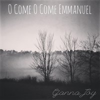 O Come, O Come Emmanuel — Gianna Joy