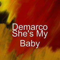 She's My Baby — Demarco