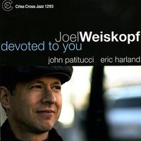 Devoted To You — John Patitucci, Eric Harland, Joel Weiskopf