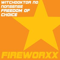 Freedom of Choice — Witchdoktor NO, Nonsense, Witchdoktor NO - Nonsense, Witchdoctor NO Nonsens