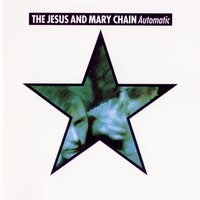 Automatic — The Jesus & Mary Chain
