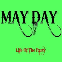 Life of the Party — May Day