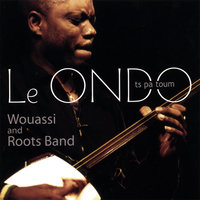 Le ONDO_ts pa toum — Wouassi and Roots Band