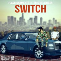 Switch — Eric Bellinger, Flash Garments