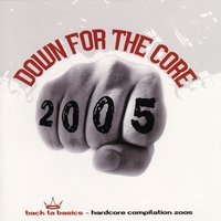 Down For the Core 2005 — сборник