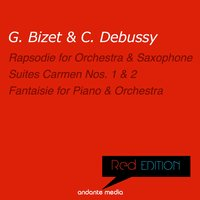 Red Edition - Debussy & Bizet: Rapsodie for Orchestra and Saxophone & Suites Carmen Nos. 1, 2 — Клод Дебюсси, Жорж Бизе, Jean-Marie Londeix, Louis de Froment, Radio Luxembourg Symphony Orchestra