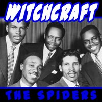 Witchcraft — The Spiders