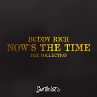 Now's the Time — Buddy Rich