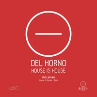 House Is House — Del Horno