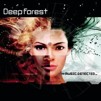 Music Detected — Deep Forest