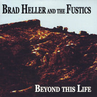 Beyond This Life — Brad Heller and the Fustics
