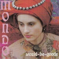 Would-Be-Goods — Mondo