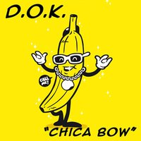Chica Bow — D.O.K.