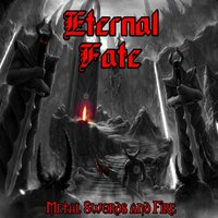 Metal Swords and Fire — Eternal Fate