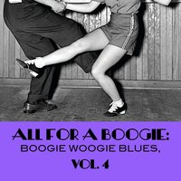 All for a Boogie: Boogie Woogie Blues, Vol. 4 — сборник